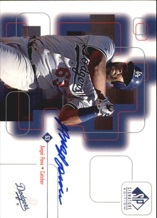 1999 SP Signature Autographs #AP Angel Pena