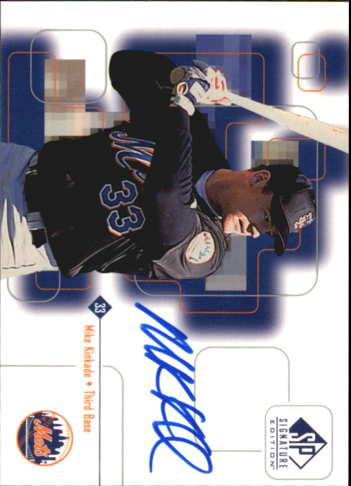 1999 SP Signature Autographs #MKI Mike Kinkade