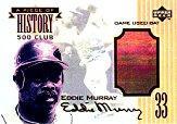 1999 Upper Deck A Piece of History 500 Club #EM Eddie Murray