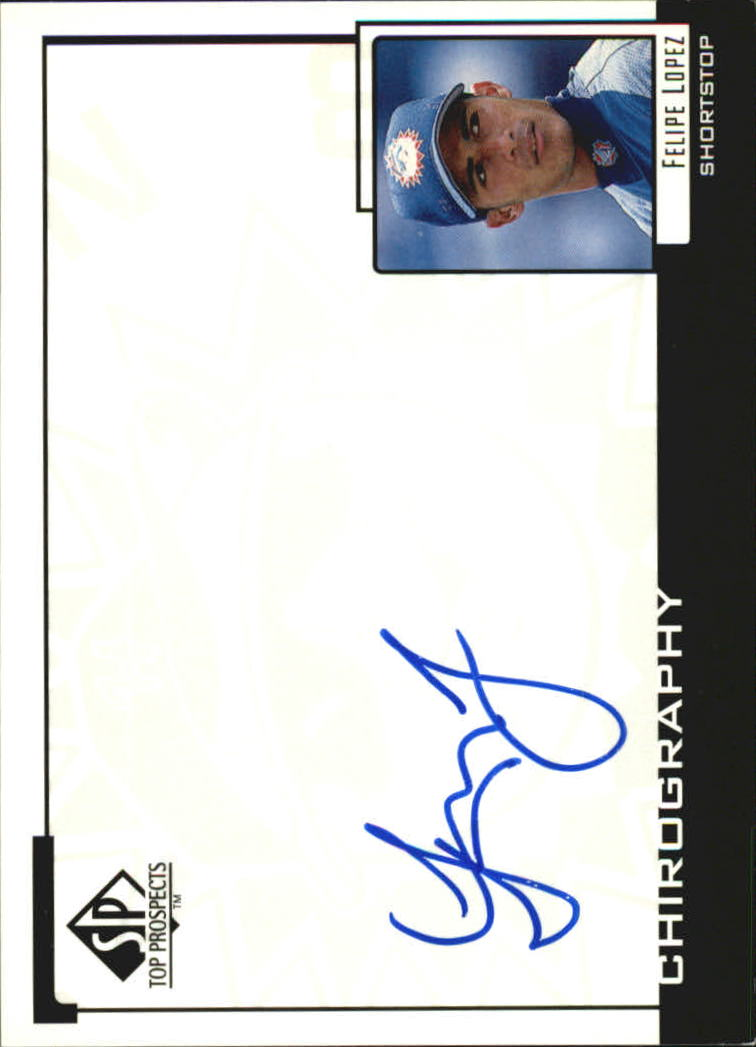 2000 SP Top Prospects Chirography #FL Felipe Lopez