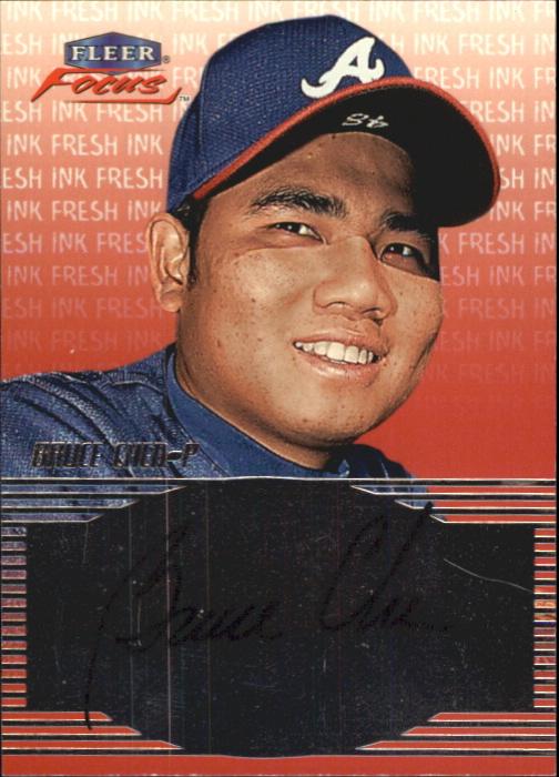 2000 Fleer Focus Fresh Ink #10 Bruce Chen