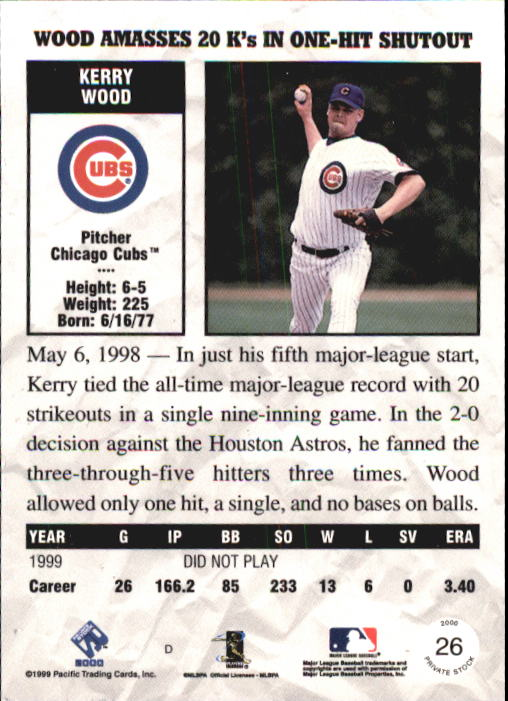 2000 Private Stock #26 Kerry Wood back image