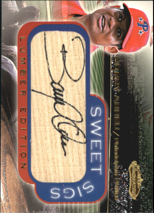 2001 Fleer Showcase Sweet Sigs Lumber #1 Bob Abreu
