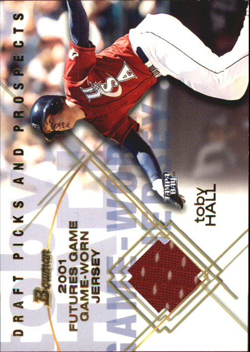 2001 Bowman Draft Futures Game Relics #FGRTB Toby Hall