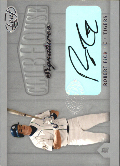 2002 Leaf Clubhouse Signatures Silver #26 Robert Fick/100