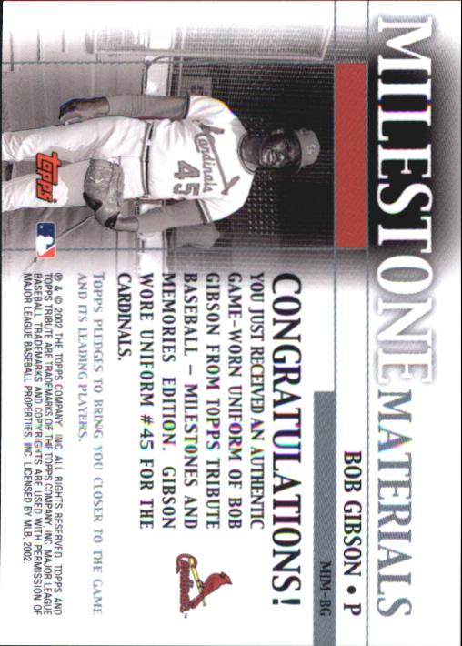2002 Topps Tribute Milestone Materials #BG Bob Gibson Uni back image