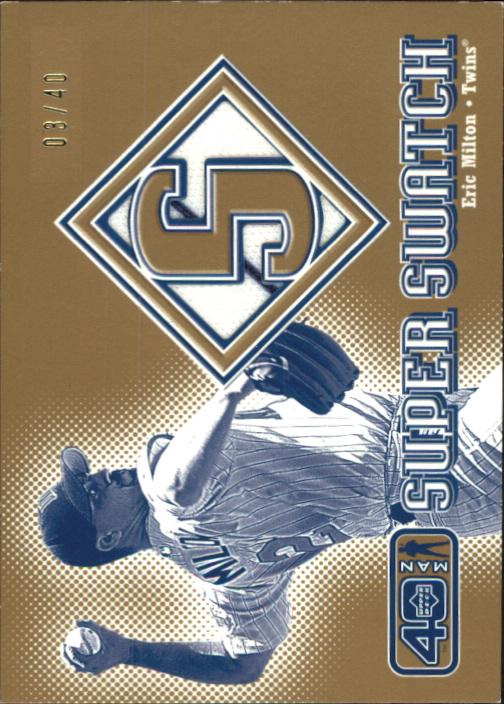 2002 Upper Deck 40-Man Super Swatch Gold #SEM Eric Milton