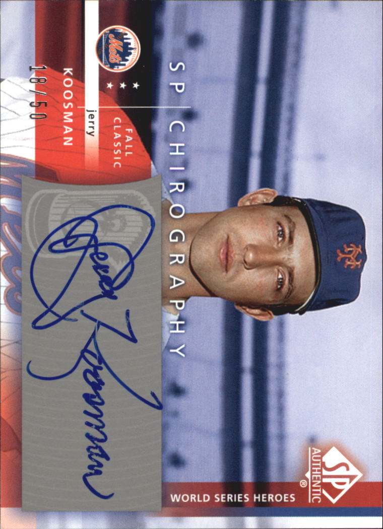 2003 SP Authentic Chirography World Series Heroes Silver #JK Jerry Koosman/50
