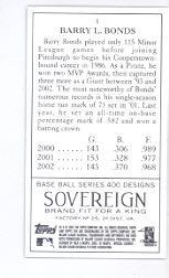 2003 Topps 205 Sovereign #1B Barry Bonds w/Helmet back image