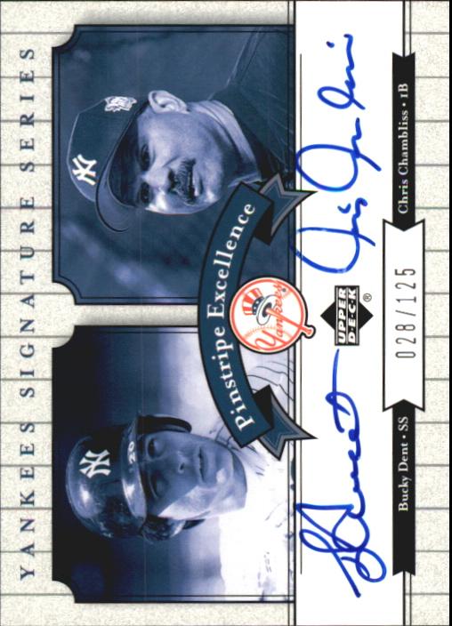 2003 Upper Deck Yankees Signature Pinstripe Excellence Autographs #DC Bucky Dent/Chris Chambliss