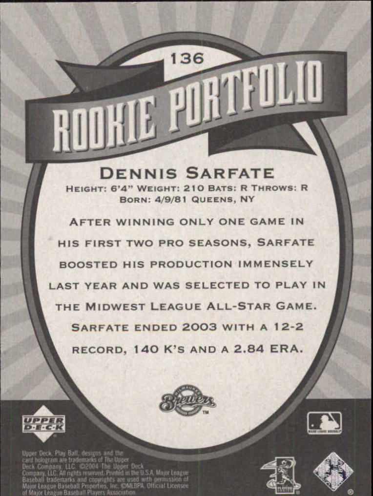 2004 Upper Deck Play Ball #136 Dennis Sarfate RP RC back image