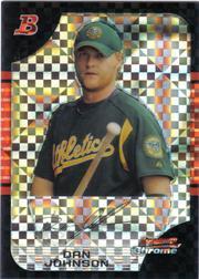 2005 Bowman Chrome Draft X-Fractors #6 Dan Johnson