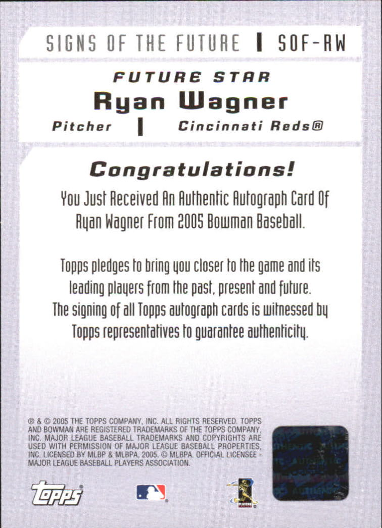 2005 Bowman Signs of the Future #RW Ryan Wagner C back image