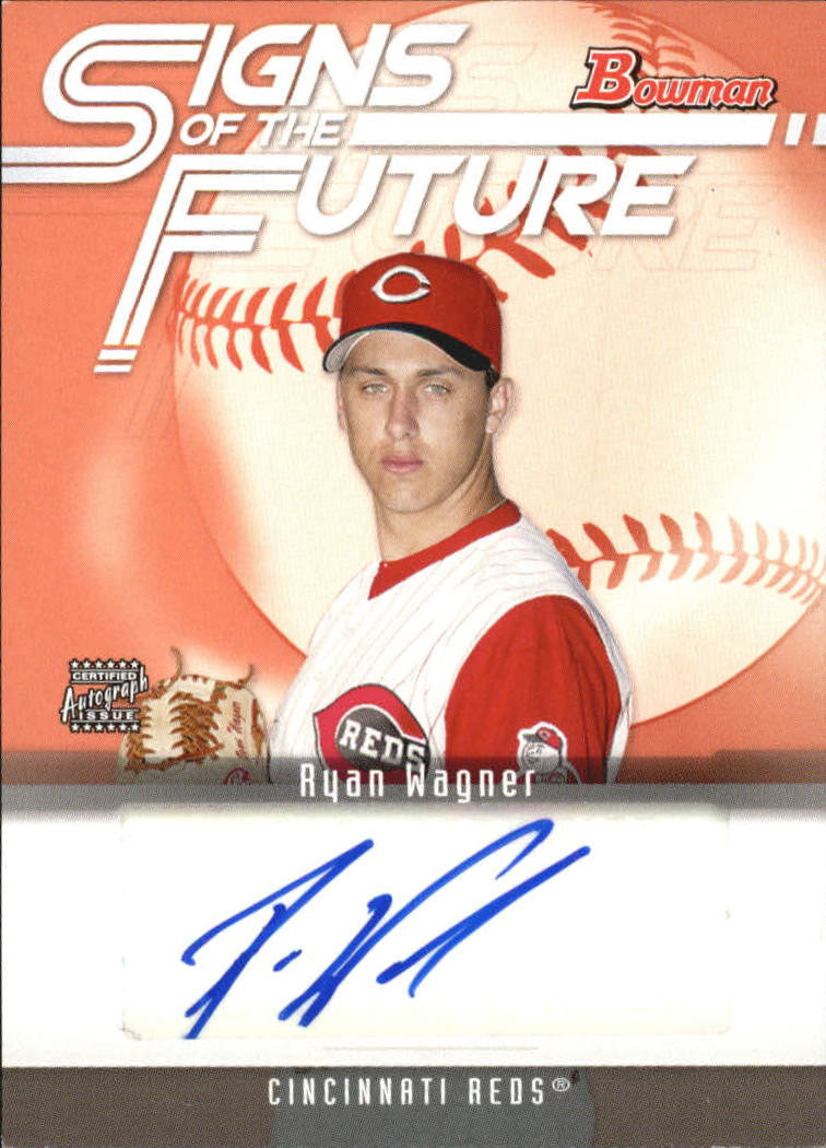 2005 Bowman Signs of the Future #RW Ryan Wagner C