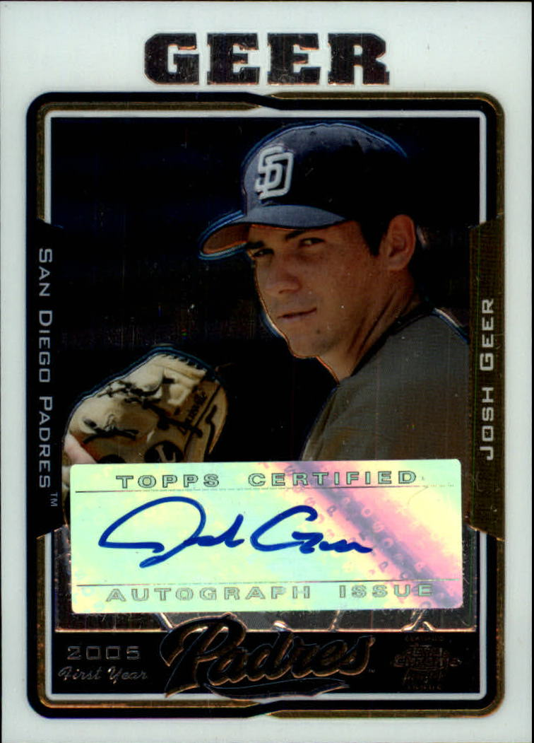 2005 Topps Chrome Update #228 Josh Geer FY AU A RC
