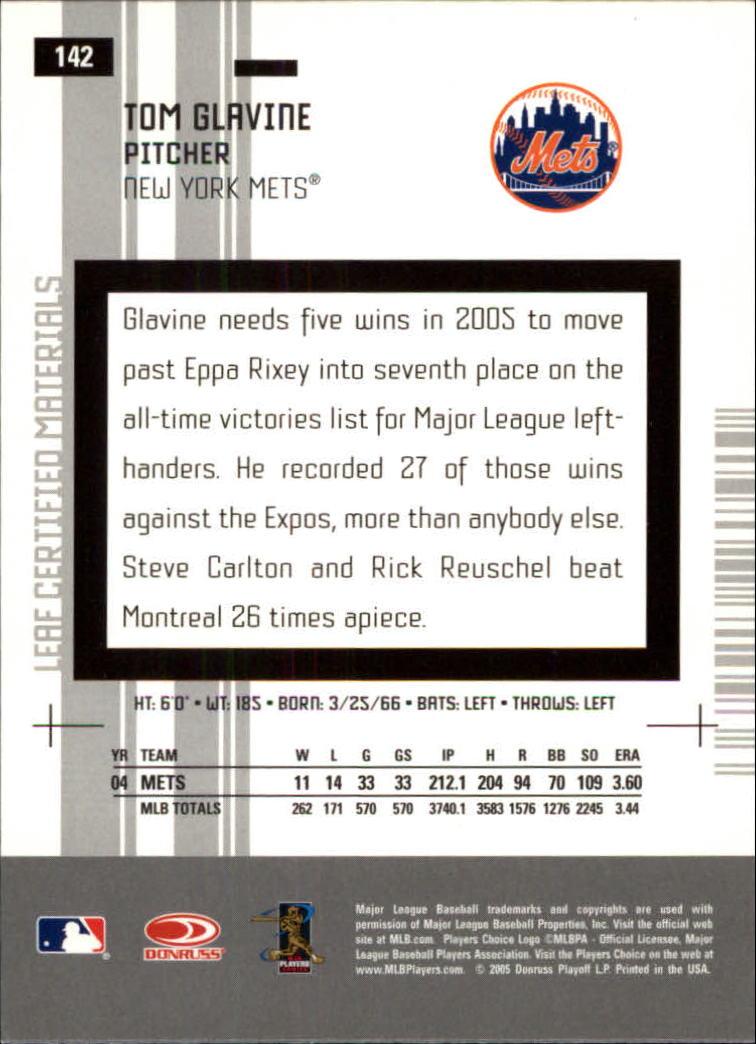 2005 Leaf Certified Materials #142 Tom Glavine Mets back image