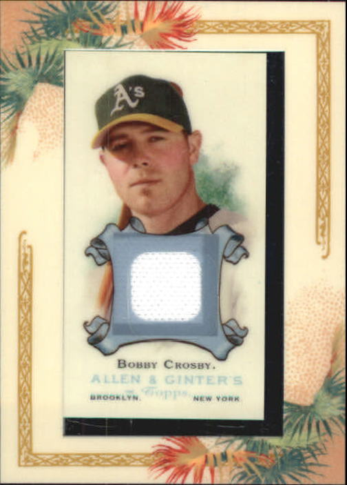 2006 Topps Allen and Ginter Relics #BC Bobby Crosby Uni E