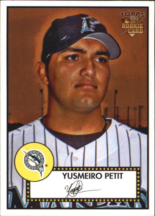2006 Topps '52 #154 Yusmeiro Petit (RC) - NM-MT