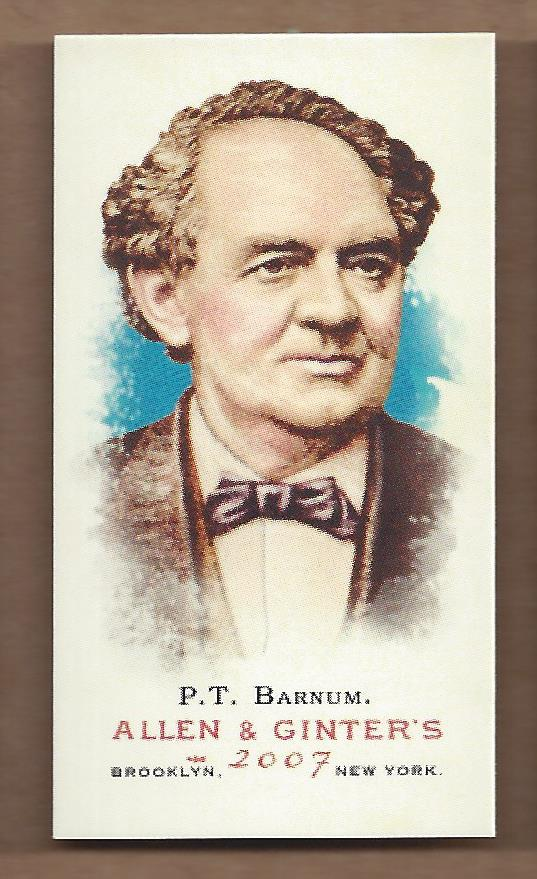 2007 Topps Allen and Ginter Mini A and G Back #26 P.T. Barnum