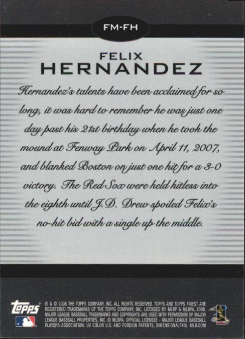2008 Finest Finest Moments Refractors #FH Felix Hernandez back image