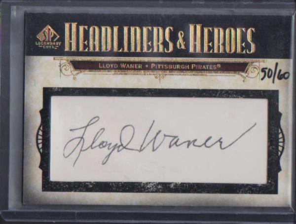 2008 SP Legendary Cuts Legendary Cut Signatures #LW Lloyd Waner/60