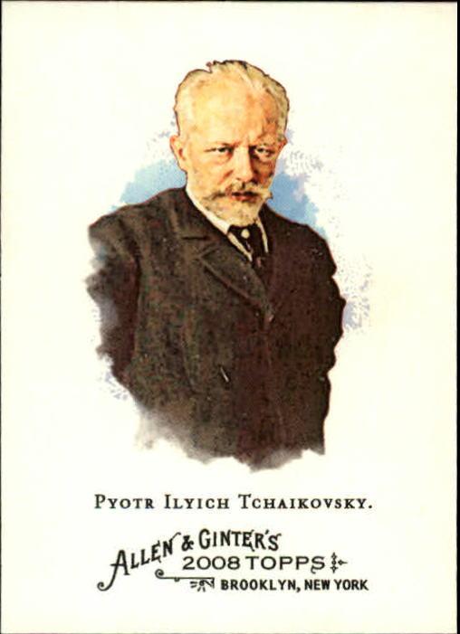 2008 Topps Allen and Ginter #212 Pyotr Ilyich Tchaikovsky