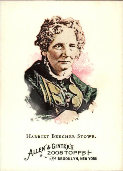2008 Topps Allen and Ginter #313 Harriet Beecher Stowe SP