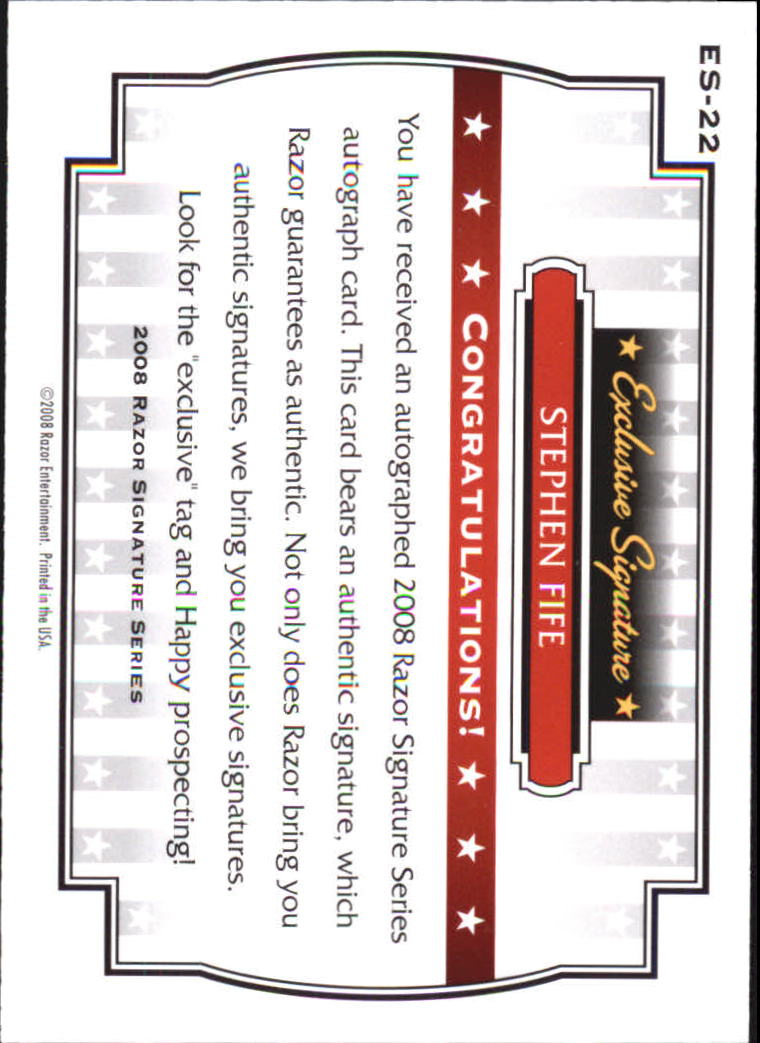 2008 Razor Signature Series Exclusives Autographs #ES22 Stephen Fife back image