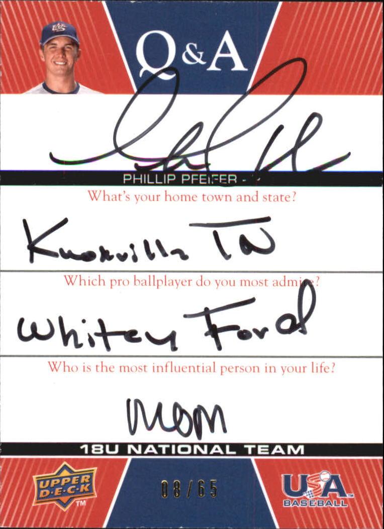 2009-10 USA Baseball 18U National Team Q And A Autographs #PP Phillip Pfeifer
