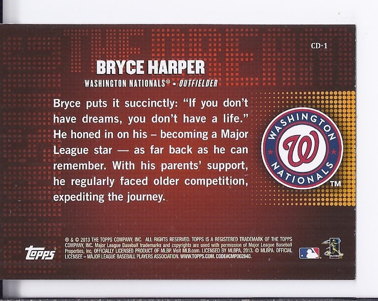 2013 Topps Chasing the Dream #CD1 Bryce Harper back image