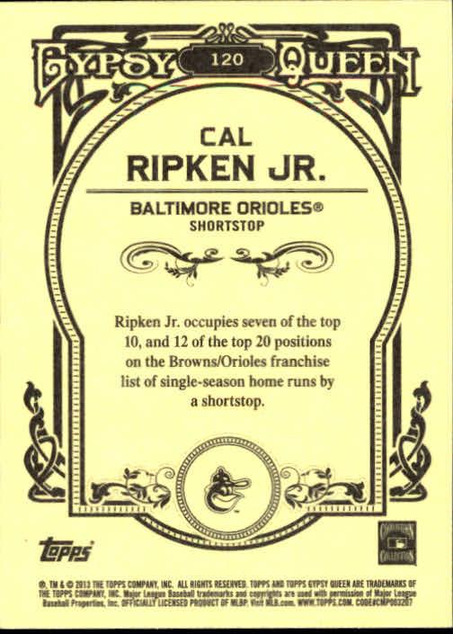2013 Topps Gypsy Queen #120 Cal Ripken Jr. back image