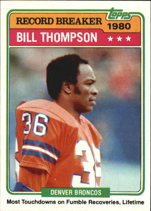 1981 Topps #336 Bill Thompson RB/Most Touchdowns,/Fumble Recoveries:/Lifetime