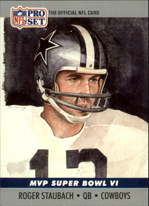 1990 Pro Set Super Bowl MVP's #6 Roger Staubach