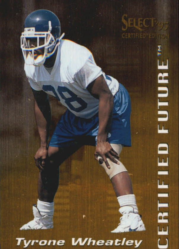 1995 Select Certified Future #8 Tyrone Wheatley