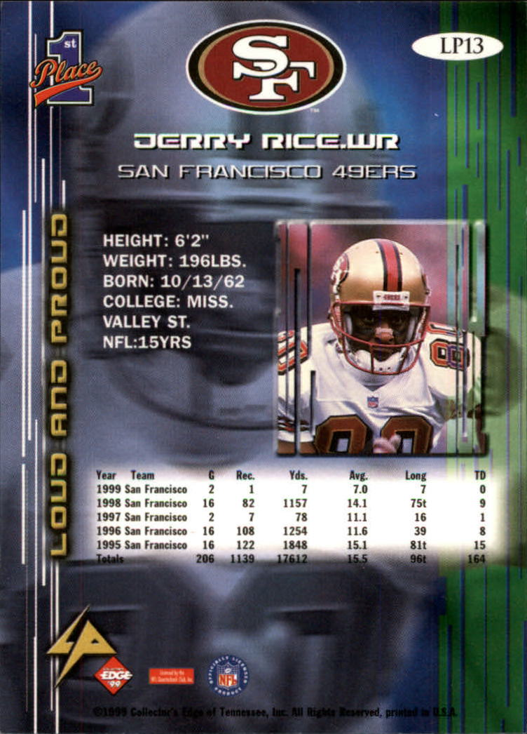 1999 Collector's Edge First Place Loud and Proud #LP13 Jerry Rice back image