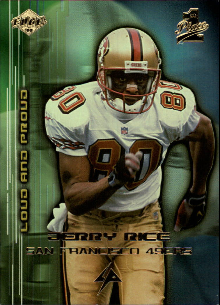 1999 Collector's Edge First Place Loud and Proud #LP13 Jerry Rice