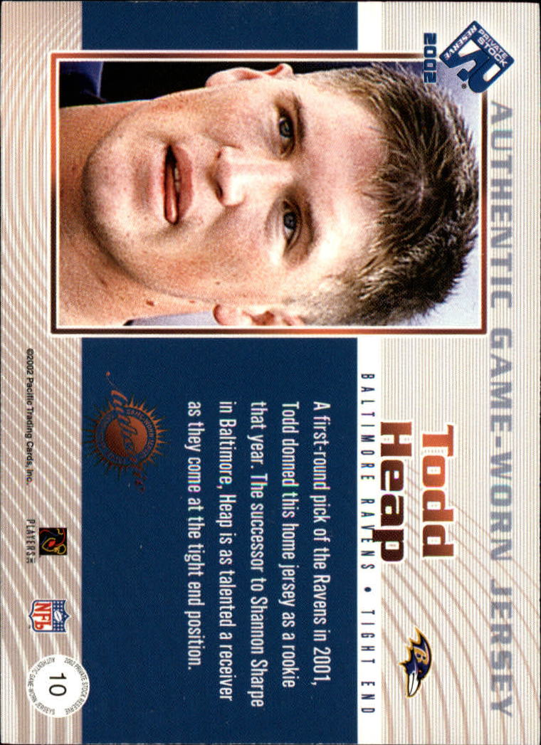 2002 Private Stock Game Worn Jerseys Logos #10 Todd Heap/172 back image