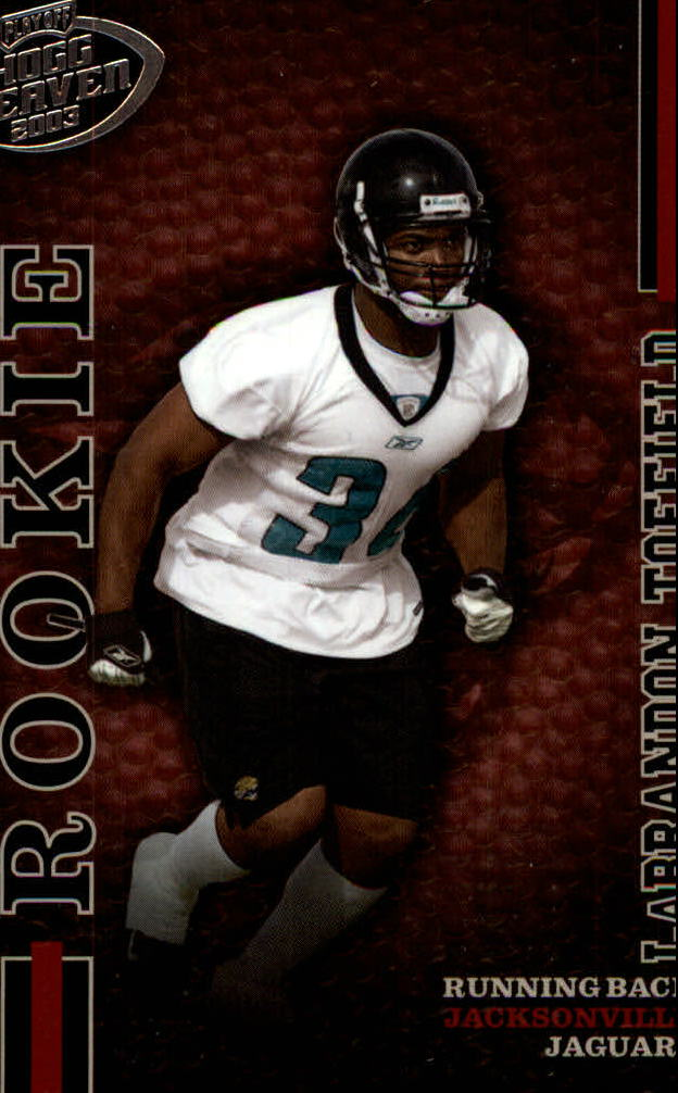 2003 Playoff Hogg Heaven #155 LaBrandon Toefield RC