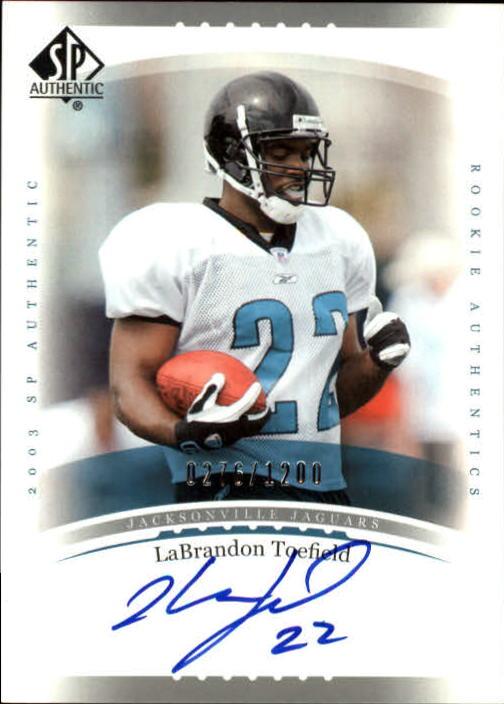 2003 SP Authentic #230 LaBrandon Toefield AU RC