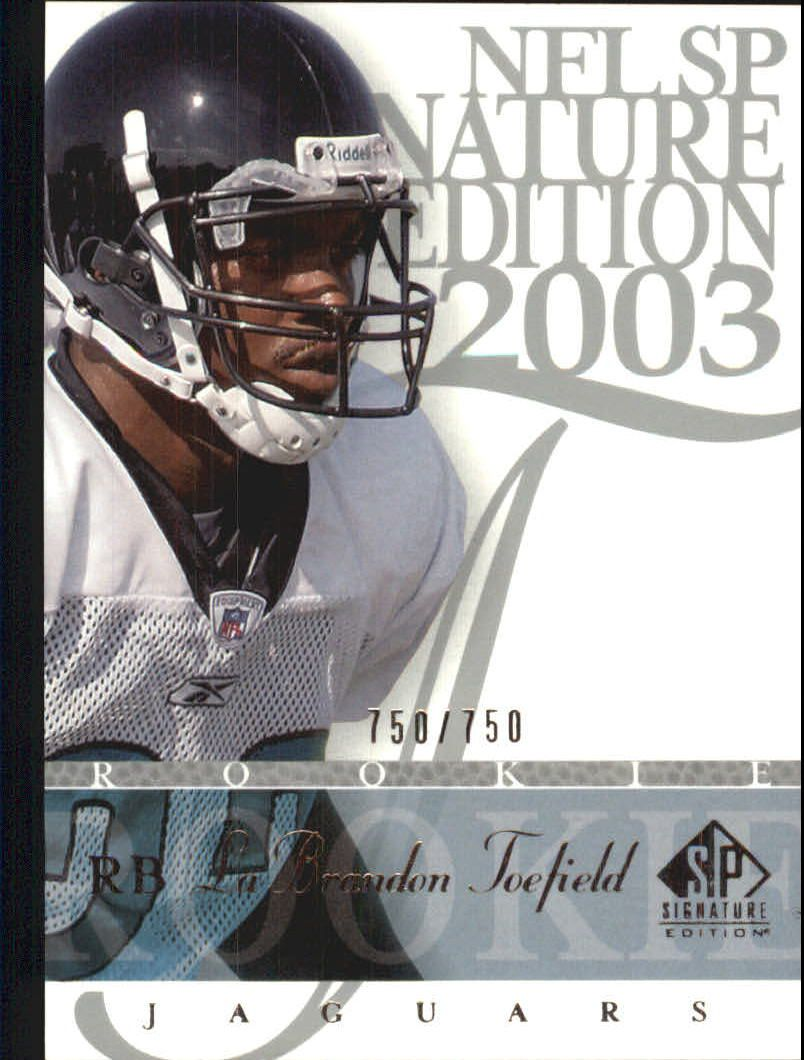 2003 SP Signature #114 LaBrandon Toefield RC