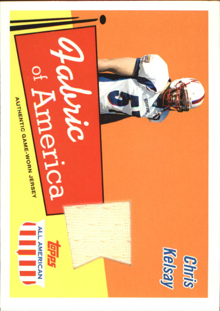 2003 Topps All American Fabric of America #FACK Chris Kelsay C