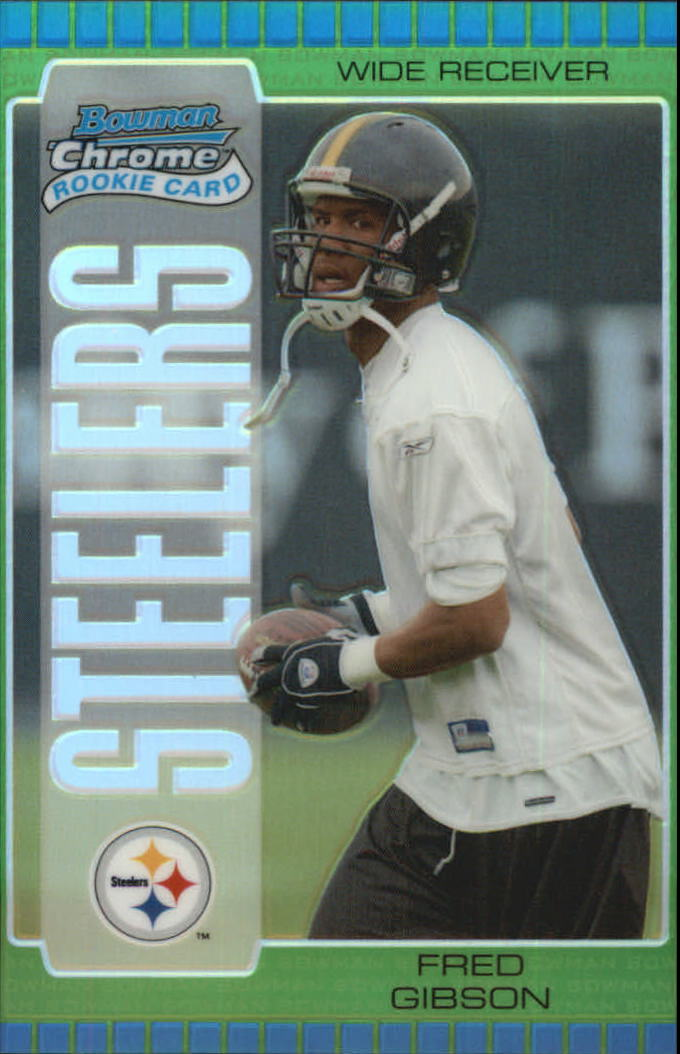 2005 Bowman Chrome Uncirculated Green Refractors #129 Fred Gibson