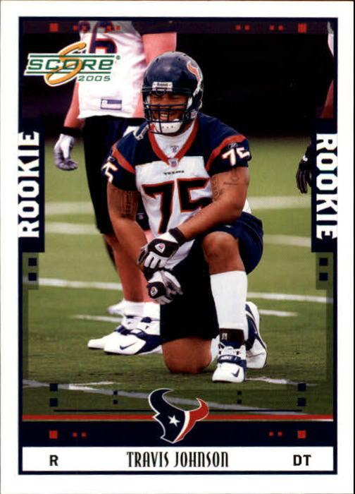 2005 Score #345 Travis Johnson RC