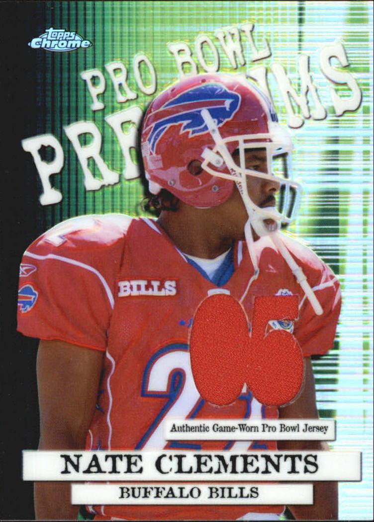 2005 Topps Chrome Pro Bowl Jerseys #PBPNC Nate Clements A