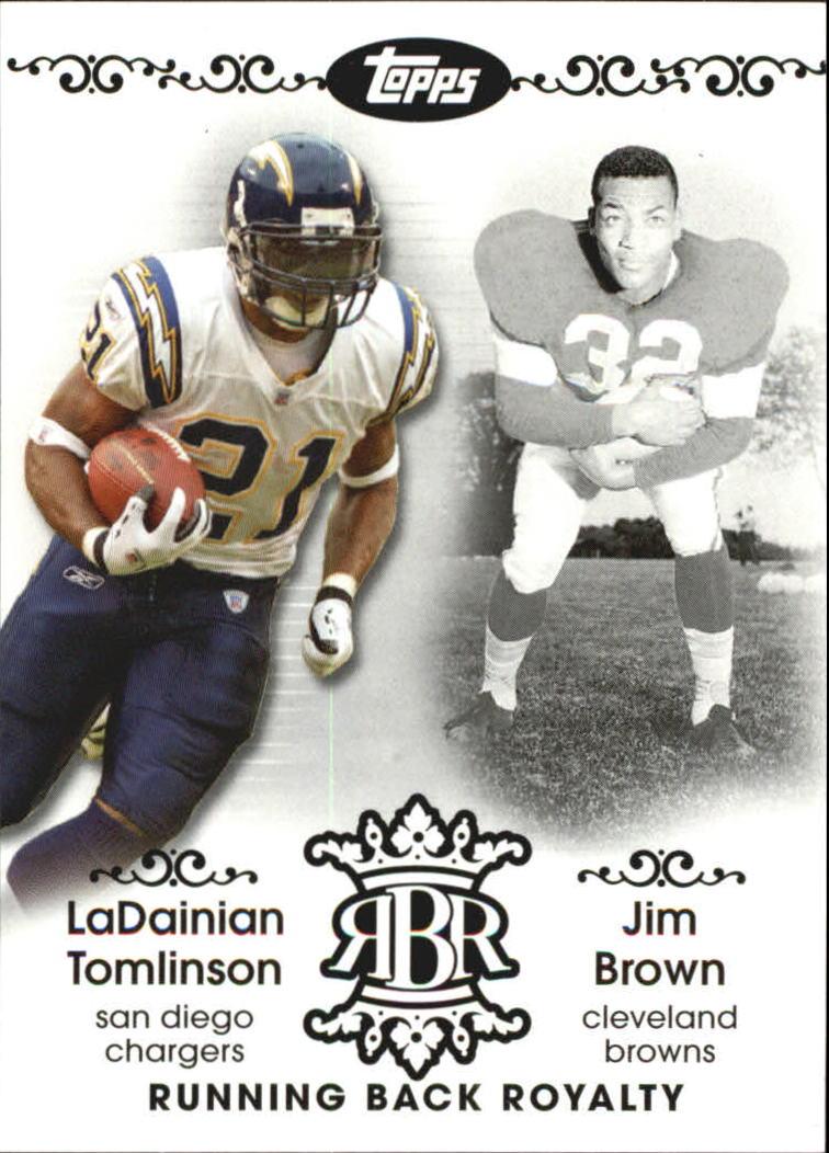 2007 Topps Running Back Royalty #TB LaDainian Tomlinson/Jim Brown