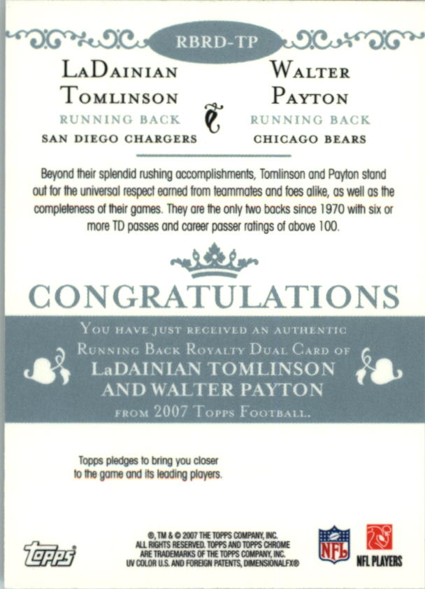 2007 Topps Chrome Running Back Royalty #TP LaDainian Tomlinson/Walter Payton back image