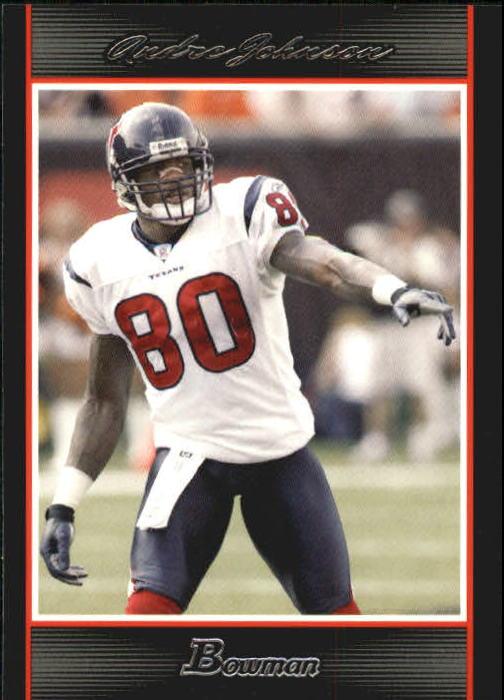 2007 Bowman #71 Andre Johnson