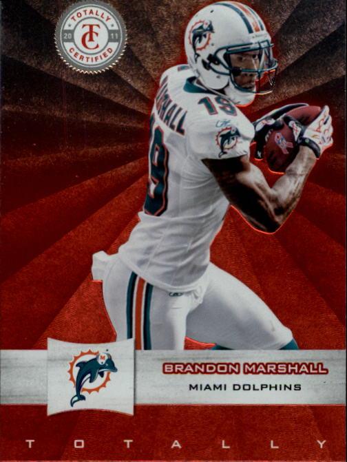 2011 Totally Certified #10 Brandon Marshall