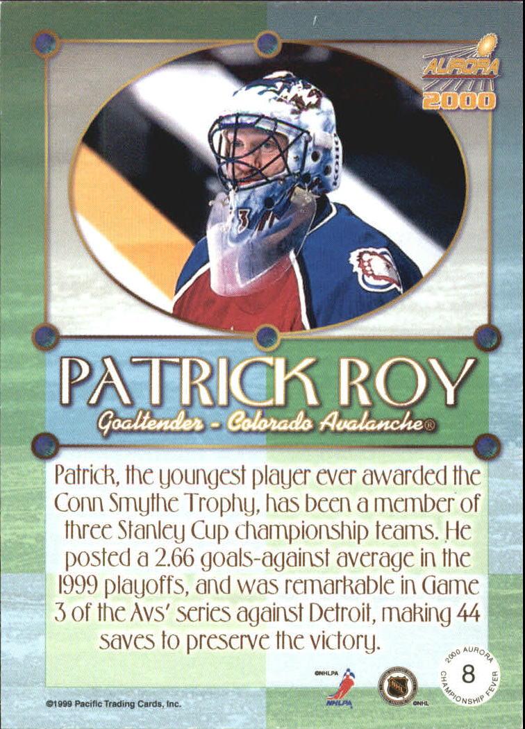 1999-00 Aurora Championship Fever #8 Patrick Roy back image
