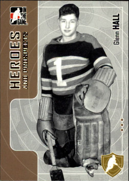 2005-06 ITG Heroes and Prospects #3 Glenn Hall